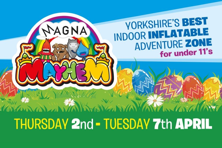 Magna Mayhem advert - background of saster eggs with the magna mayhem logo in the foreground. Text reading: Yorkshire's best indoor inflatable adventure zone for under 11's. Thursday 2nd-Tuesday 7th April