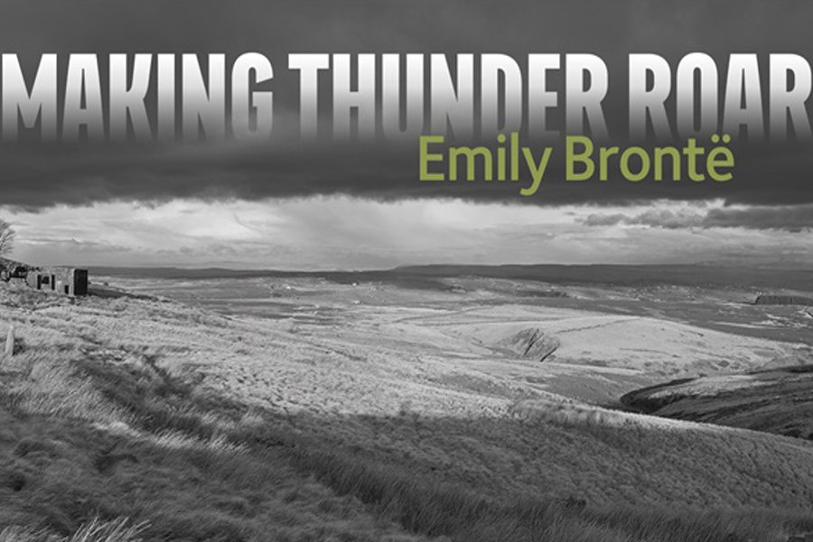 Emily Bronte making thunder roar